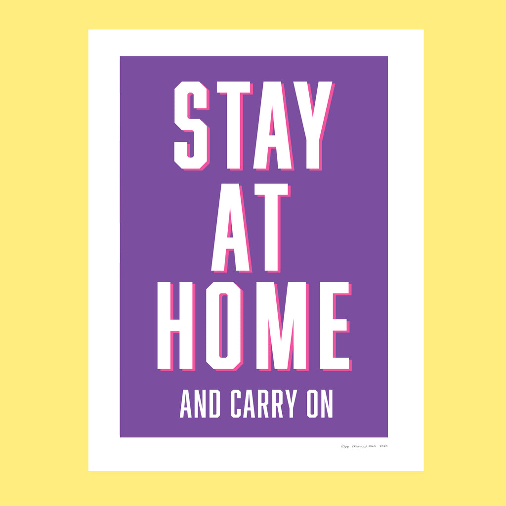 STAY AT HOME AND CARRY ON