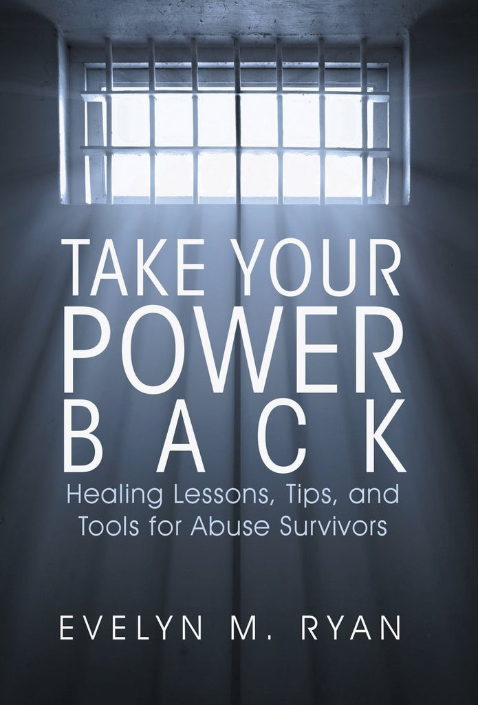 E-copy of Take Your Power Back: Healing Lessons, Tips, and Tools for Abuse Survivors