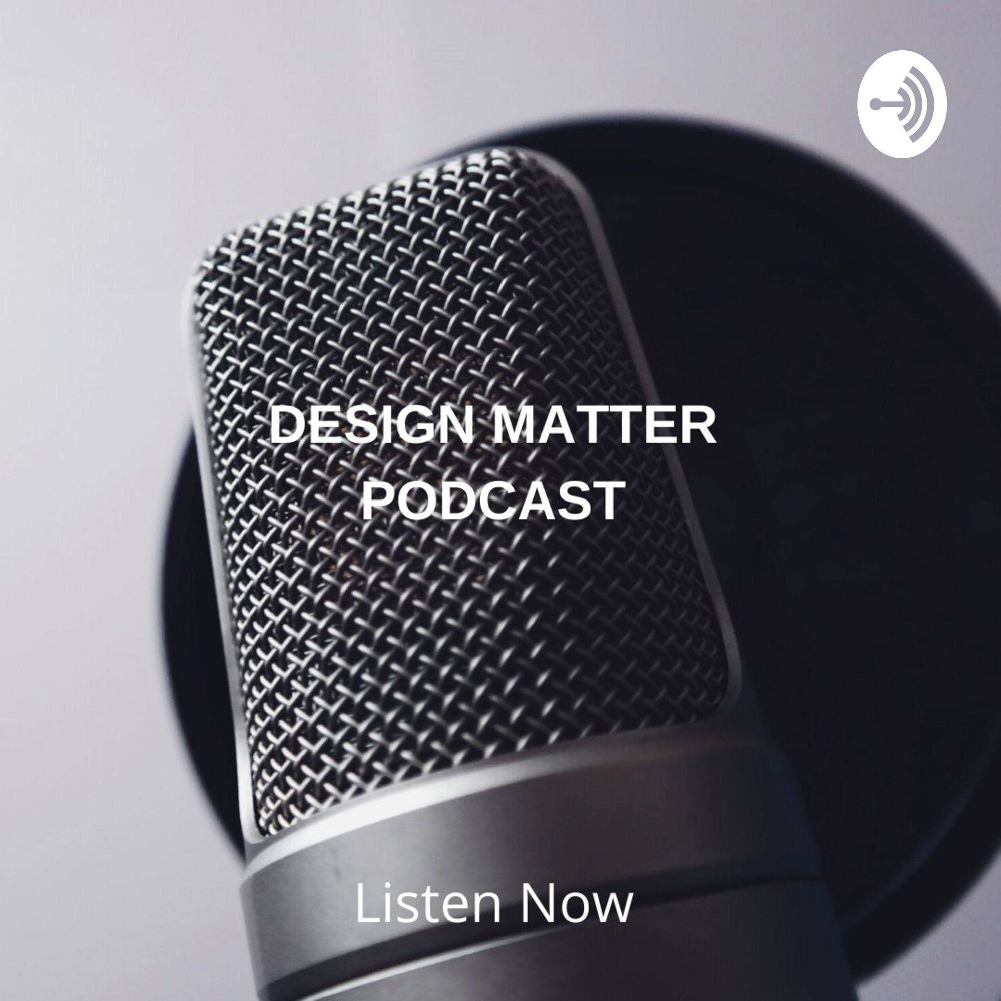 DESIGN [ MATTER ] PODCAST