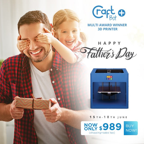 Happy Father's Day from CraftBot & Profound 3D