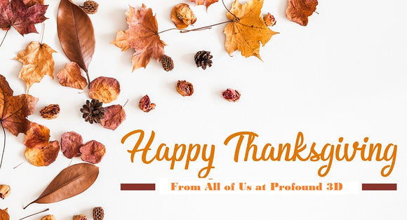 Happy Thanksgiving from Profound 3D