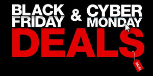 Black Friday - Cyber Monday Specials!