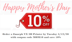 Mother's Day Discount on ZMorph VX 3D printers!