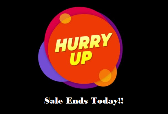 Hurry! Sale Ends Today!!!