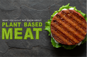 What You Might Not Know about Plant-Based Meat