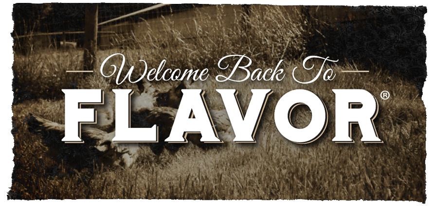 Welcome Back to Flavor