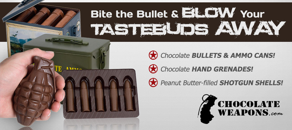 Chocolate Bullets and Chocolate Ammo