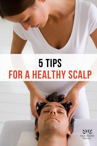 5 Tips for a Healthy Scalp