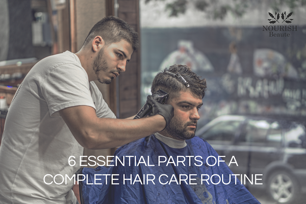 6-essential-parts-of-a-complete-hair-care-routine