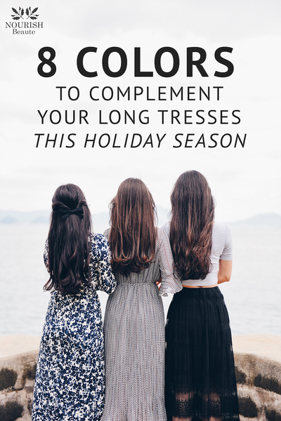 8 Colors to Complement Your Long Tresses this Holiday Season