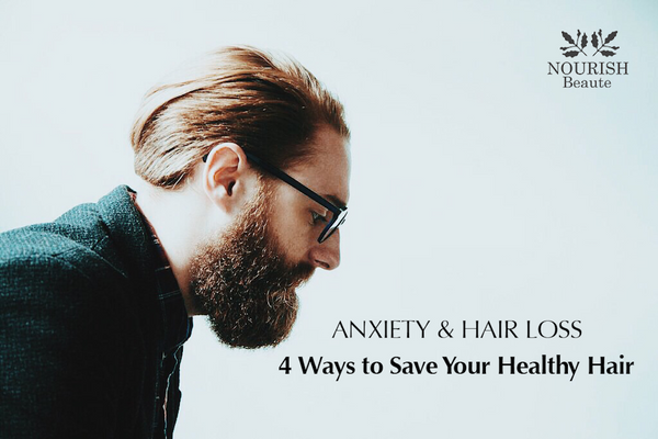 anxiety-and-hair-loss-4-ways-to-save-your-hair