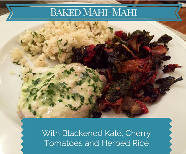 Baked Mahi Mahi with Blackened Kale, Cherry Tomatoes and Herbed Rice