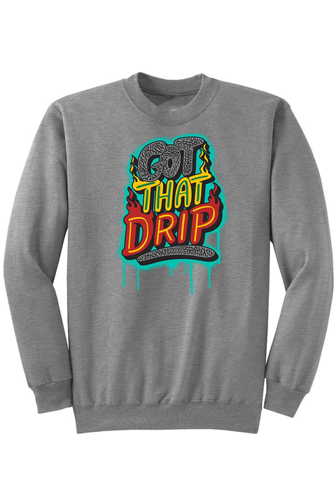 Got That Drip Fleece Crewneck Athletic Grey (DS6057) - Zamage