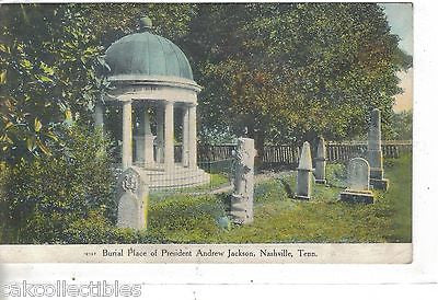 Burial Place of President Andrew Jackson-Nashville,Tennessee 1909 - Cakcollectibles