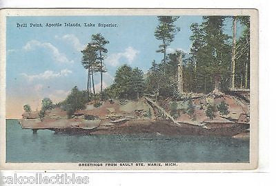Drill Point,Apostle Islands-Lake Superior-Greetings from Sault Ste. Marie,Mich - Cakcollectibles