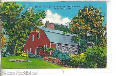 Old Jail,First Built in America (1653)-York Village,Maine 1963 - Cakcollectibles