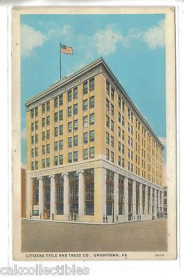 Citizens Title and Trust Co.-Uniontown,Pennsylvania - Cakcollectibles