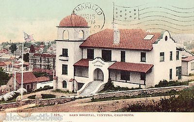 Bard Hospital-Ventura,California 1907 - Cakcollectibles