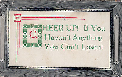 Cheer Up ! If You Haven't Anything You Can't Lose It Postcard - Cakcollectibles
