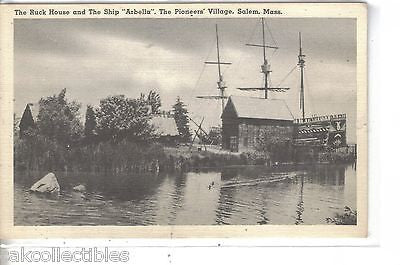 "The Ruck House and The Ship ""Arbella"",The Pioneers Villlage-Salem,Massachusetts - Cakcollectibles"