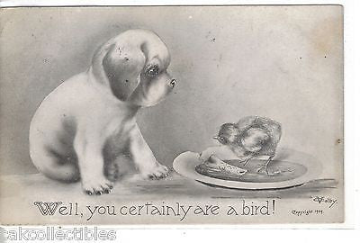 """Well,You Certainly are A Bird!""""-Dog and Bird 1911 - Cakcollectibles"
