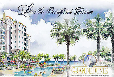 """Live The Oceanfront Dream""-Grande Dunes Myrtle Beach,S.C. Postcard - Cakcollectibles - 1"
