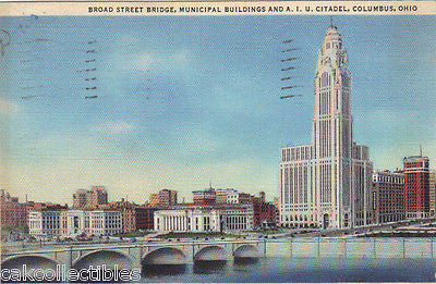 Broad Street Bridge,Municipal Buildings and A.I.U. Citadel-Columbus,Ohio 1934 - Cakcollectibles