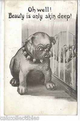 """Oh Well!Beauty is only skin deep""-Dog 1911 - Cakcollectibles"