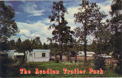 The Acadian Trailer Park-Show Low,Arizona - Cakcollectibles - 1