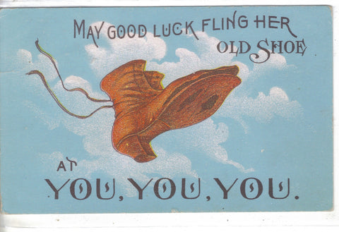 May Good Luck Fling Her Old Shoe at You,You,You 1919 - Cakcollectibles - 1