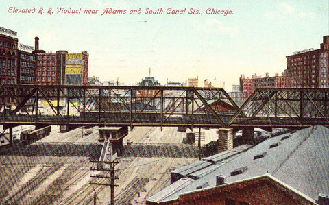 Elevated R.R. Viaduct near Adams and South Canal Sts. - Chicago,Illinois Postcard Front