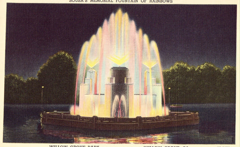 Sousa's Memorial Fountain of Rainbows,Willow Grove Park - Willow Grove,Pennsylvania.Postcard front