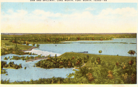 Linen postcard front Dam and Spillway,Lake Worth - Fort Worth,Texas