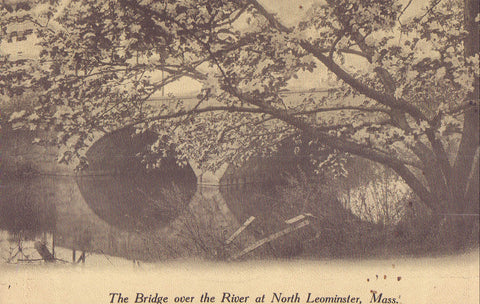 The Bridge over the River at North Leominster,Massachusetts - Cakcollectibles - 1