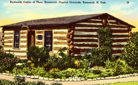 Badlands Cabin of Theo. Roosevelt,Capitol Grounds - Bismarck,North Dakota. Retro postcard front
