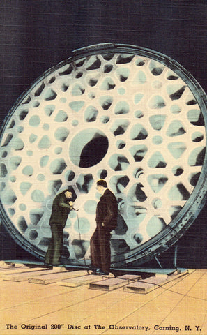 "Linen postcard front. The Original 200"" Disc at The Observatory - Corning,New York"
