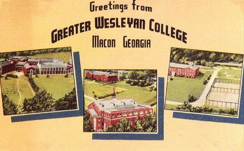 Linen postcard Greeting from Greater Wesleyan College - Macon,Georgia