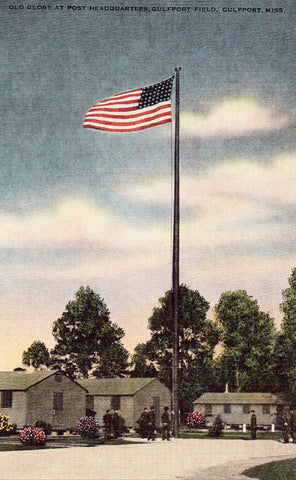 Linen postcard Old Glory at Post Headquarters,Gulfport Field - Gulfport,Mississippi