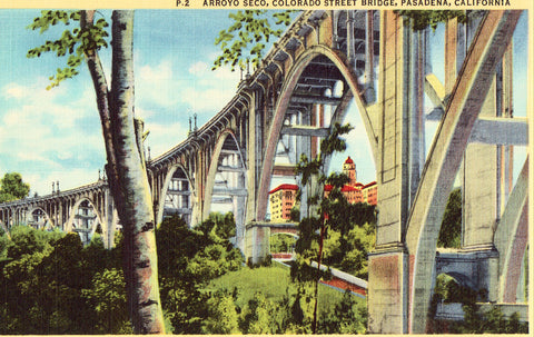 Linen postcard front Arroyo Seco,Colorado Street Bridge - Pasadena,California