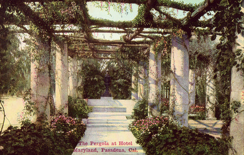 Vintage postcard The Pergola at Hotel Maryland - Pasadena,California