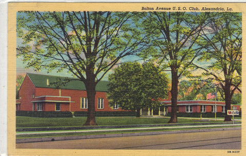 Bolton Avenue U.S.O. Club - Alexandria,Louisiana Post Card