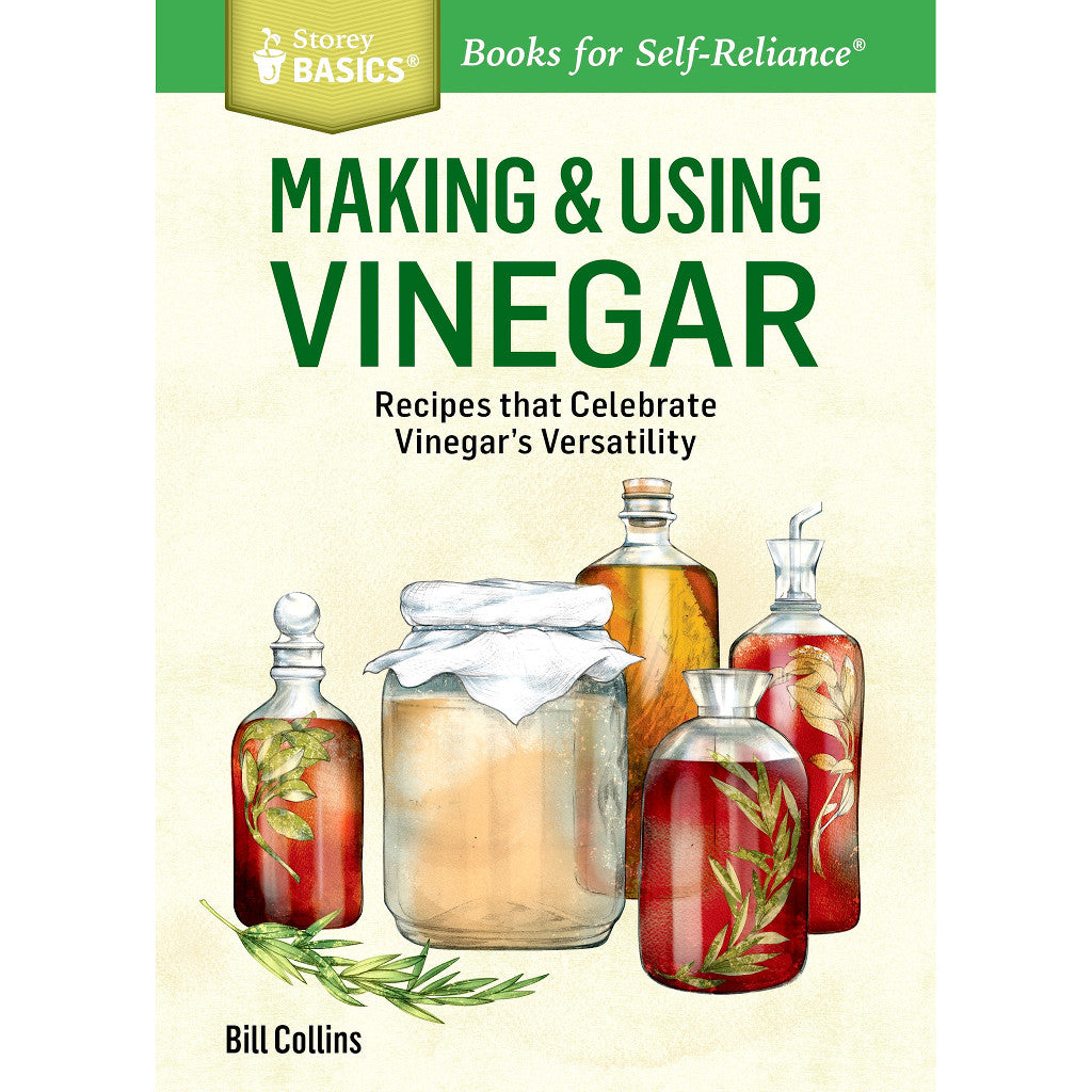 Making & Using Vinegar: Recipes That Celebrate Vinegar's Versatility