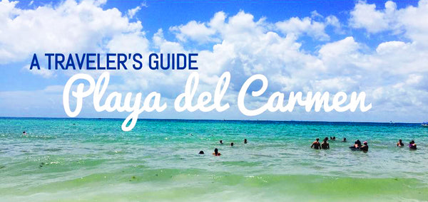 informational guide to Playa del Carmen Mexico
