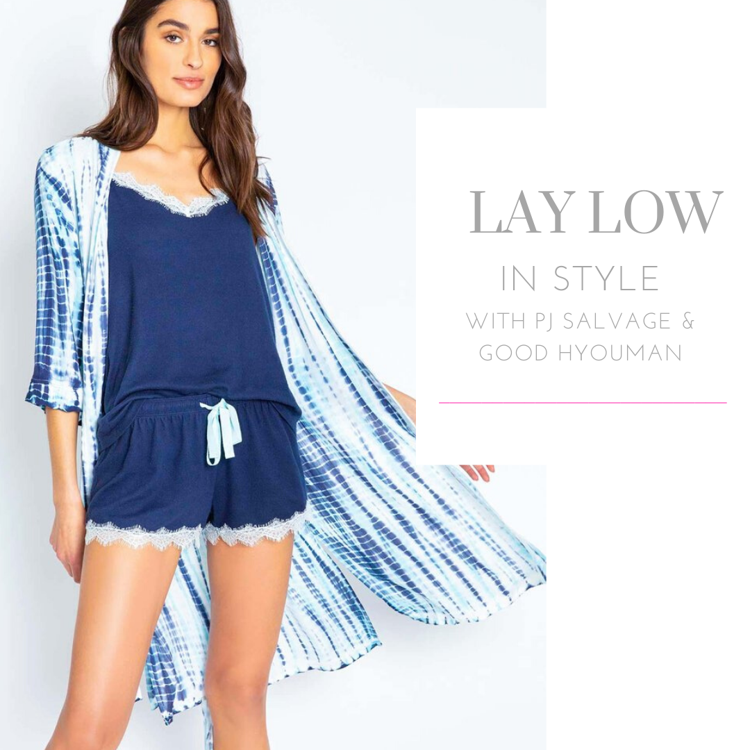Lay Low in Style with PJ Salvage and Good hYOUman