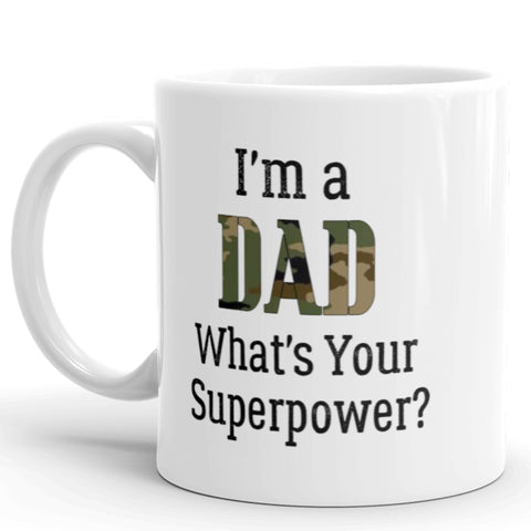 I'm A Dad, What's Your Superpower? Army Father's Day Coffee Mug