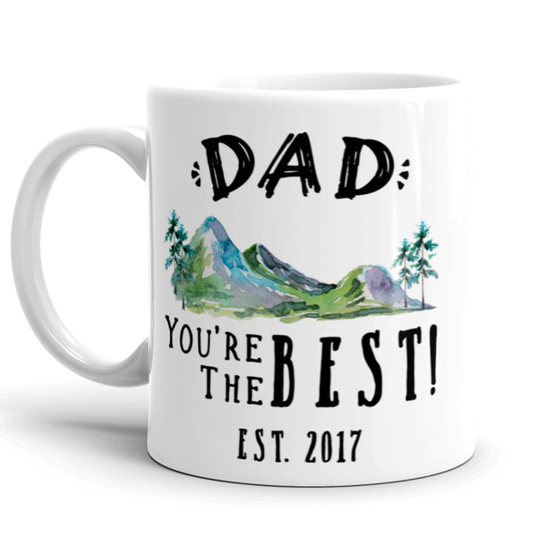 Dad, You're The Best! Father's Day Custom Coffee Mug, Tea Mug