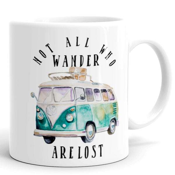 Not All Who Wander Are Lost! Coffee Mug, Tea Mug, Adventure Gift