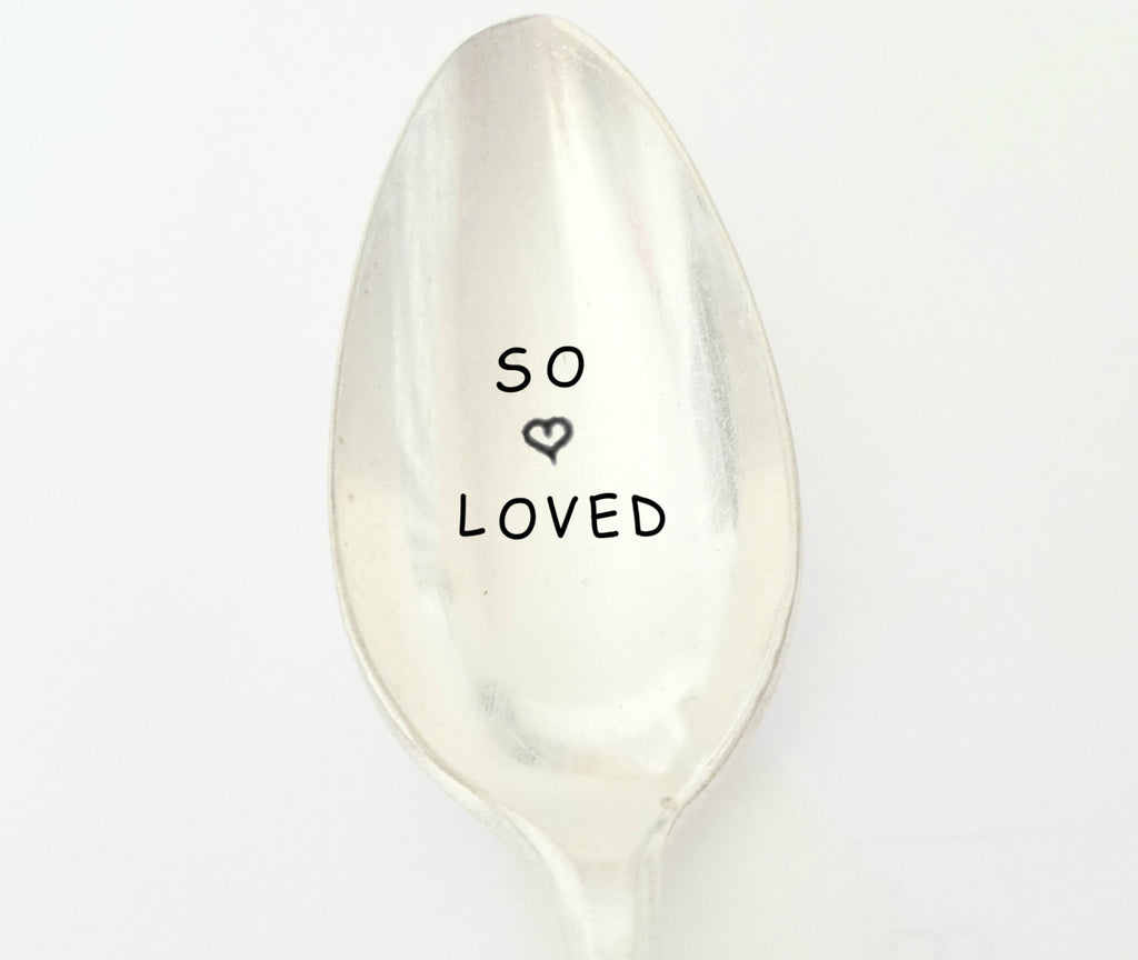 So Loved Hand Stamped Spoon. Gift idea for Loved One.