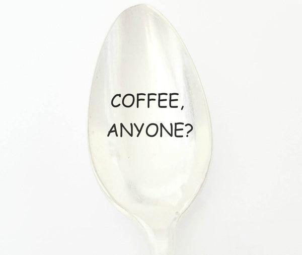 Coffee, Anyone? Hand Stamped Vintage Spoon Unique Gift for stirring Coffee or Tea.