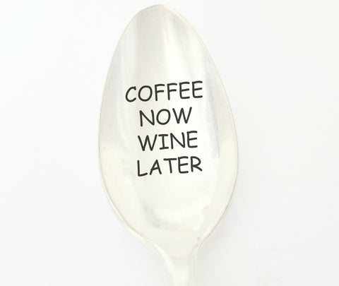 Coffee Now Wine Later Hand Stamped Vintage Spoon Unique Gift for the Wine AND Coffee Lover